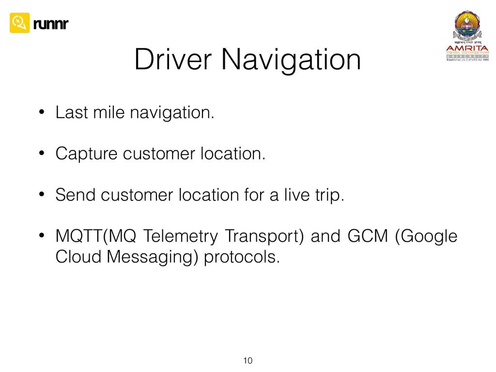 Driver Navigation • Last mile navigation. • Cap...