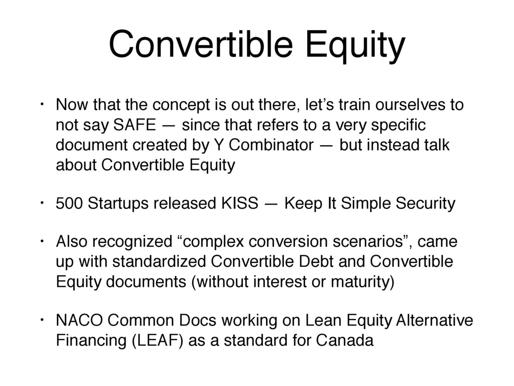 Convertible Equity • Now that the concept is ou...