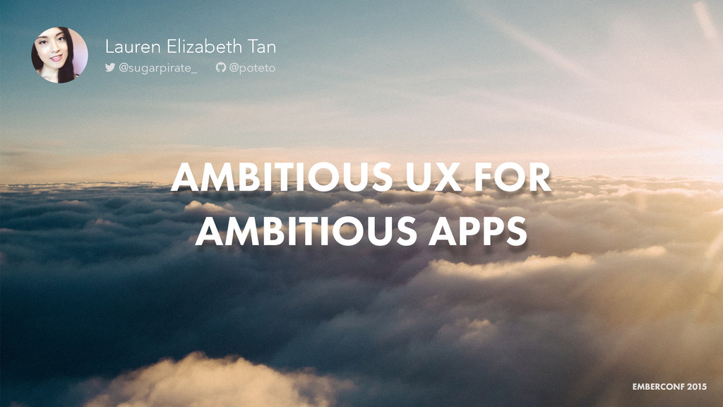AMBITIOUS UX FOR AMBITIOUS APPS EMBERCONF 2015 ...