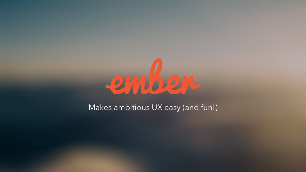 Makes ambitious UX easy (and fun!)