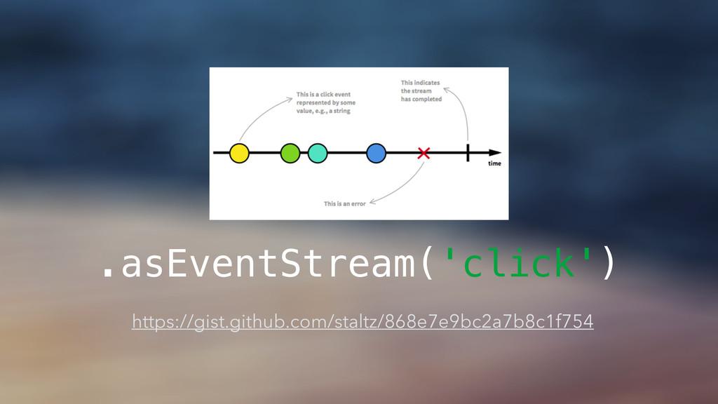 .asEventStream('click') https://gist.github.com...