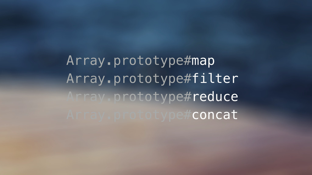 Array.prototype#map Array.prototype#filter Arra...