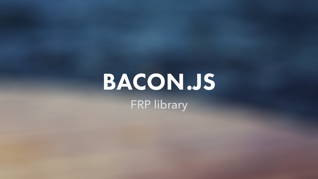 BACON.JS FRP library