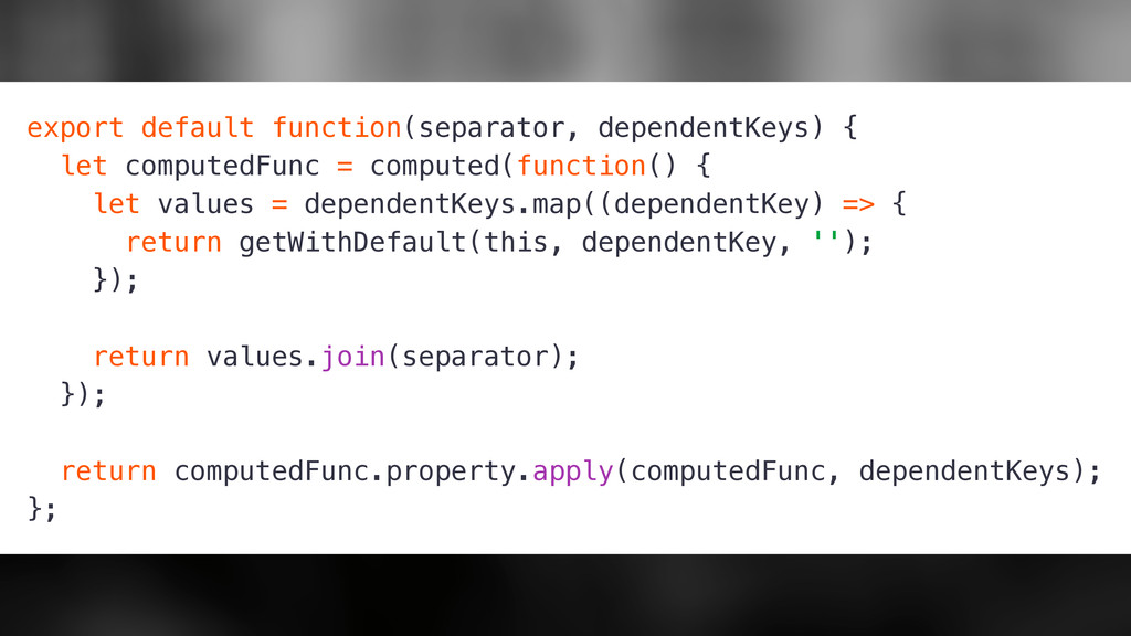 export default function(separator, dependentKey...