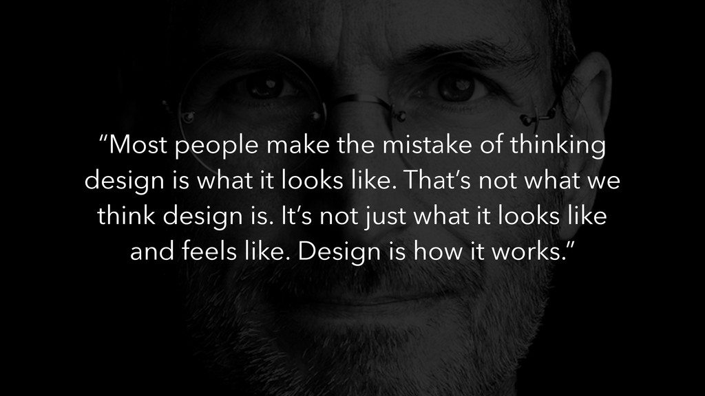 """Most people make the mistake of thinking desig..."