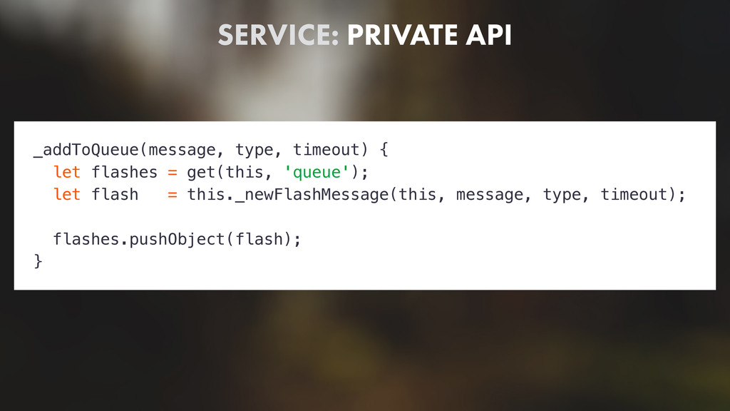 SERVICE: PRIVATE API _addToQueue(message, type,...