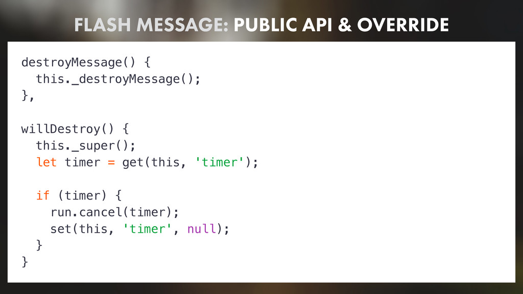 FLASH MESSAGE: PUBLIC API & OVERRIDE destroyMes...