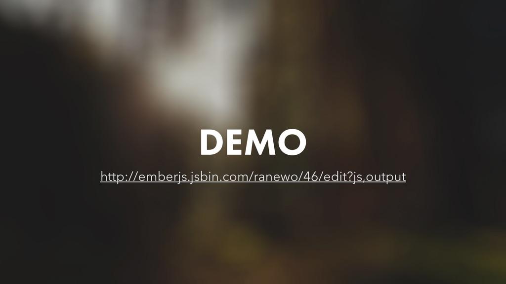 DEMO http://emberjs.jsbin.com/ranewo/46/edit?js...