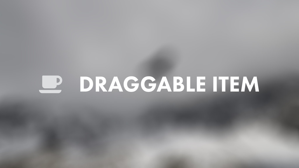 DRAGGABLE ITEM