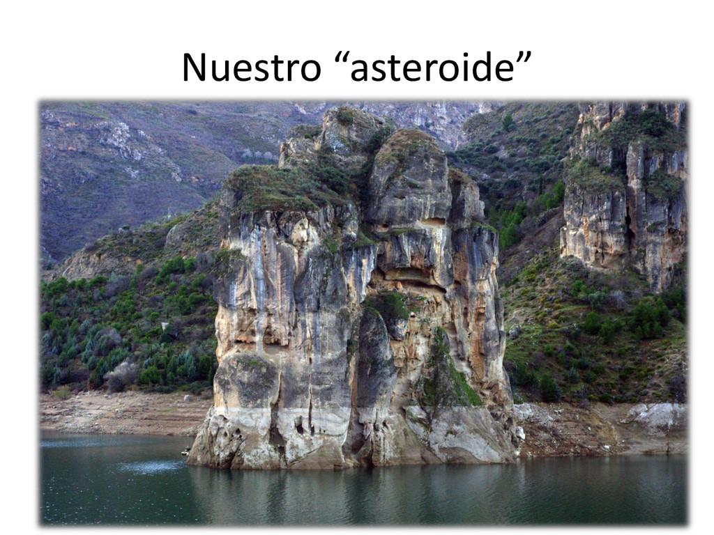"""Nuestro """"asteroide"""""""
