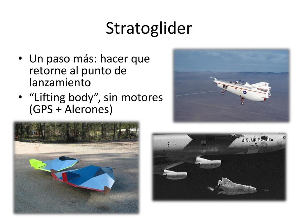 Stratoglider • Un paso más: hacer que retorne a...