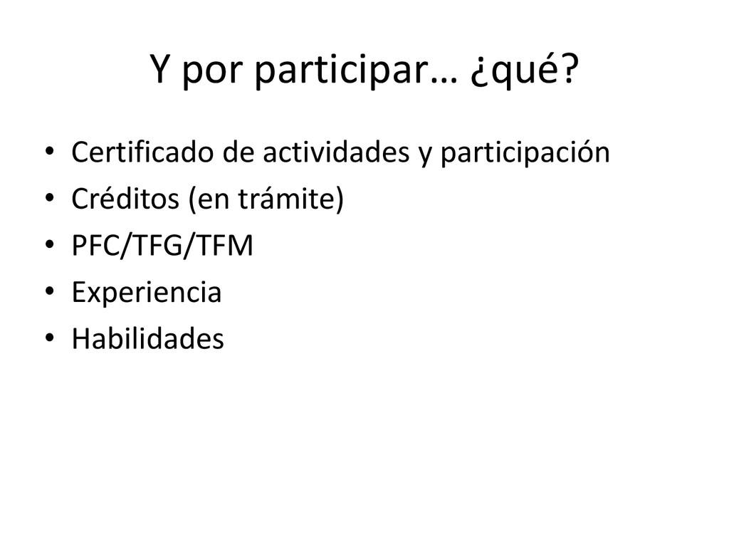 Y por participar… ¿qué? • Certificado de activi...