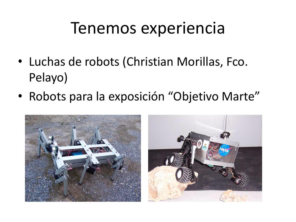 Tenemos experiencia • Luchas de robots (Christi...