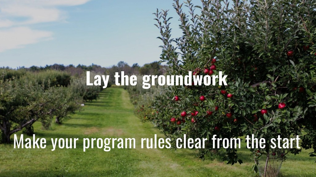 Lay the groundwork Make your program rules clea...