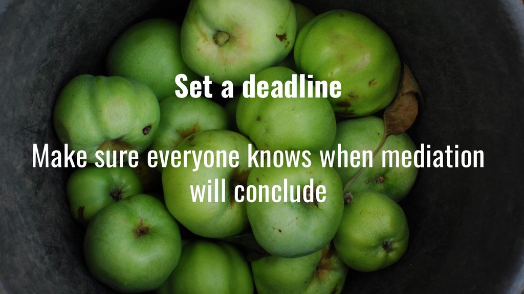 Set a deadline Make sure everyone knows when me...