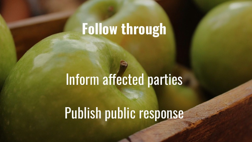 Follow through Inform affected parties Publish ...