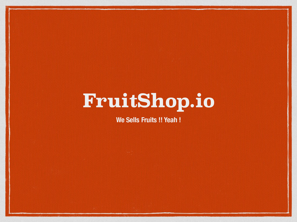 FruitShop.io We Sells Fruits !! Yeah !