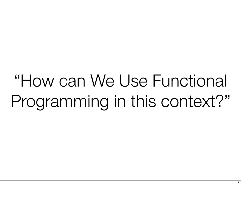"""How can We Use Functional Programming in this ..."