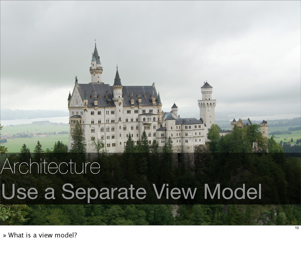 Architecture Use a Separate View Model 10 » Wha...