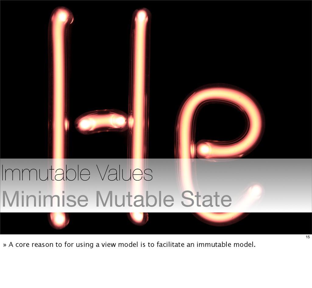 Immutable Values Minimise Mutable State 15 » A ...