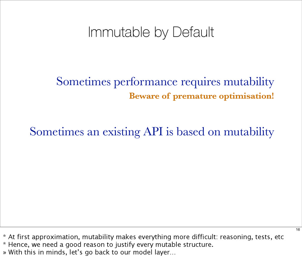 Immutable by Default Sometimes performance requ...
