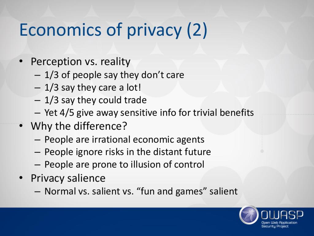 Economics of privacy (2) • Perception vs. reali...