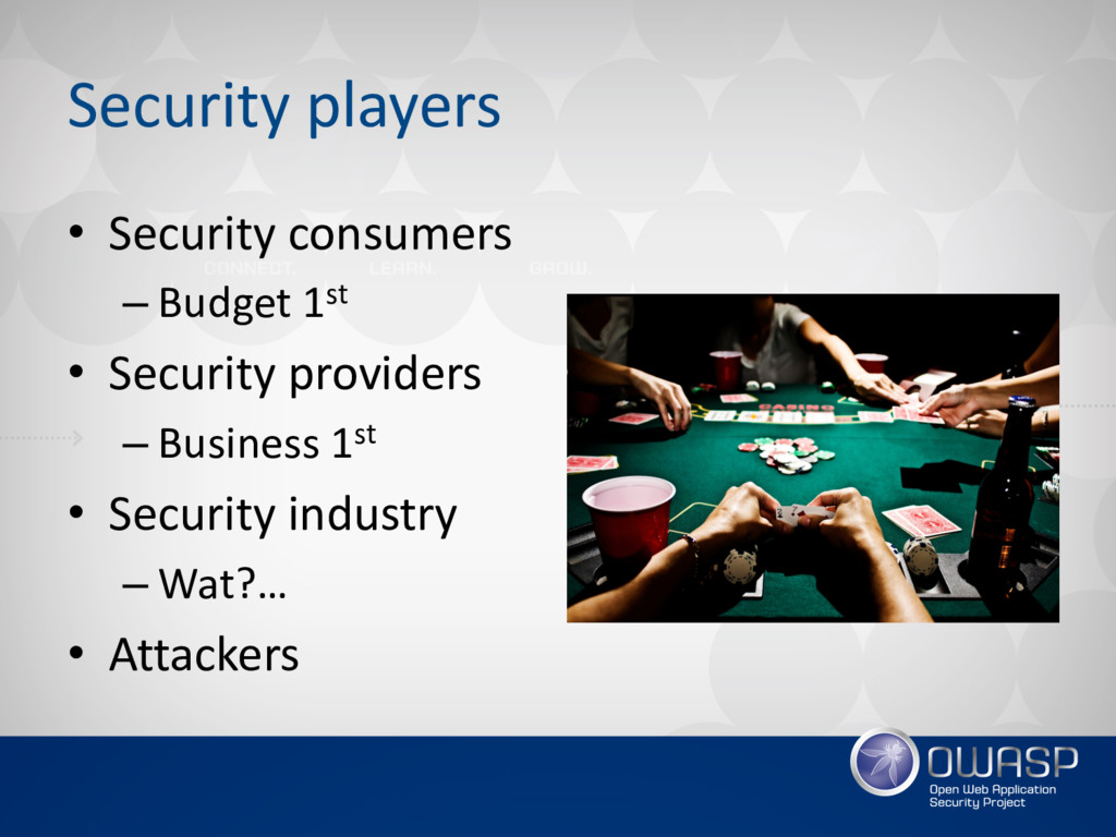 Security players • Security consumers – Budget ...