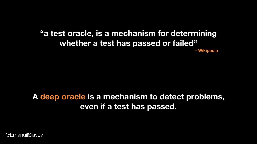 """a test oracle, is a mechanism for determining ..."