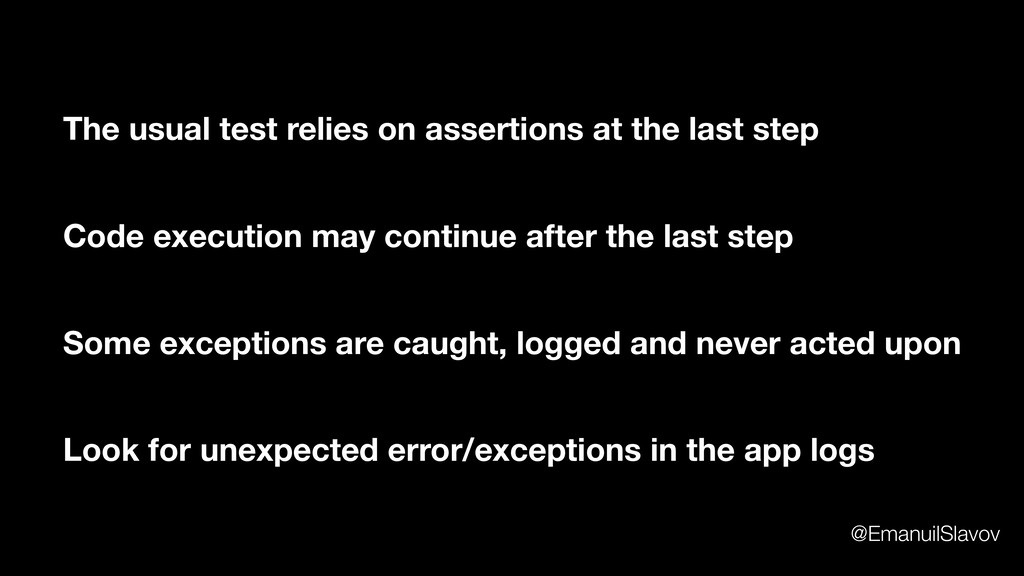 The usual test relies on assertions at the last...