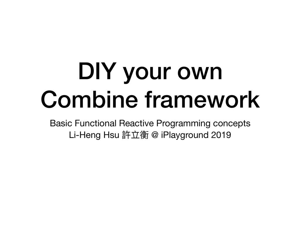 DIY your own Combine framework Basic Functional...
