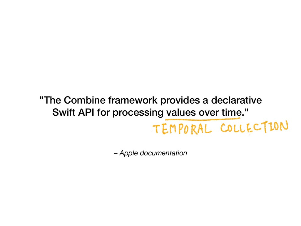 "– Apple documentation ""The Combine framework pr..."