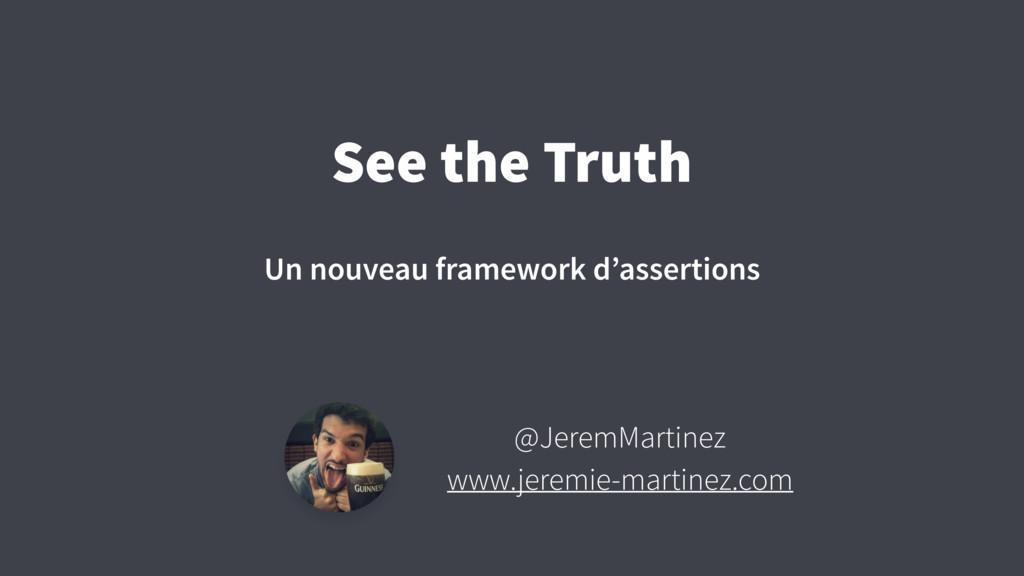 See the Truth Un nouveau framework d'assertions...