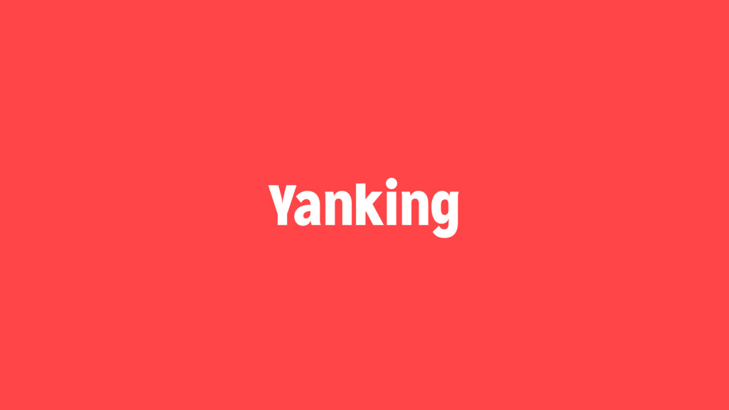 Yanking
