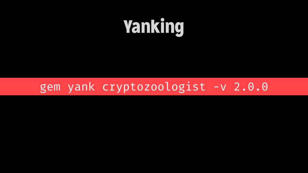 Yanking gem yank cryptozoologist -v 2.0.0