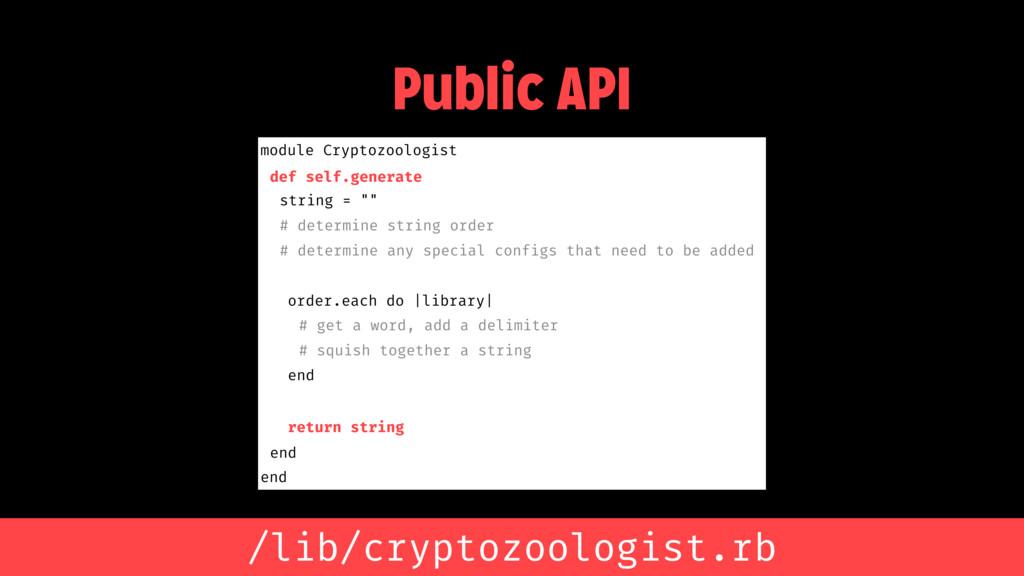 Public API module Cryptozoologist def self.gene...
