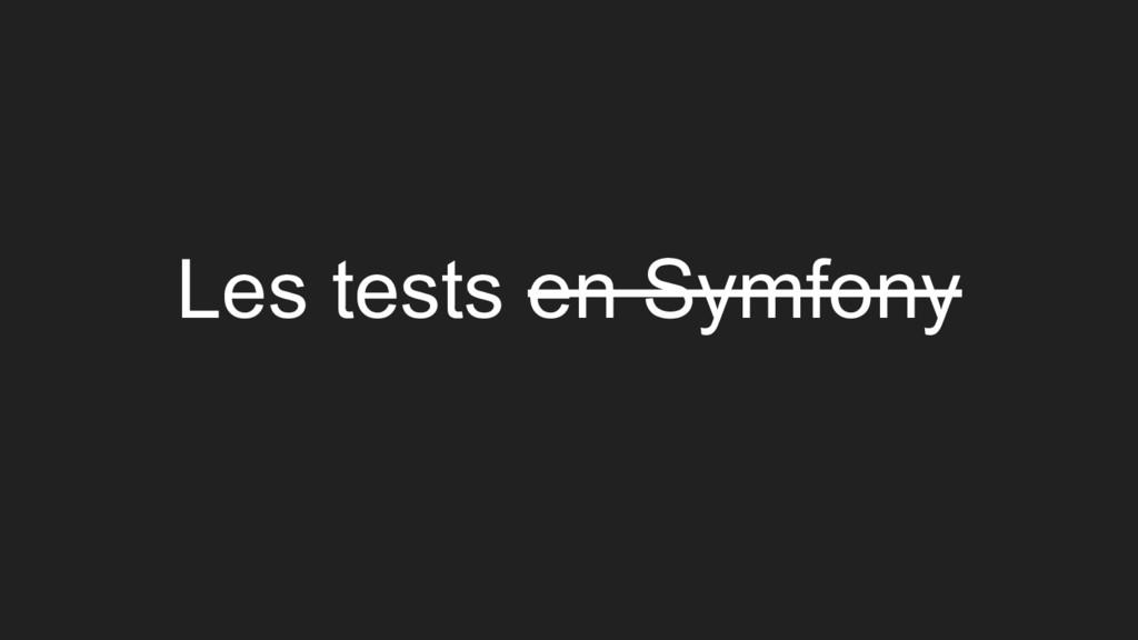Les tests en Symfony