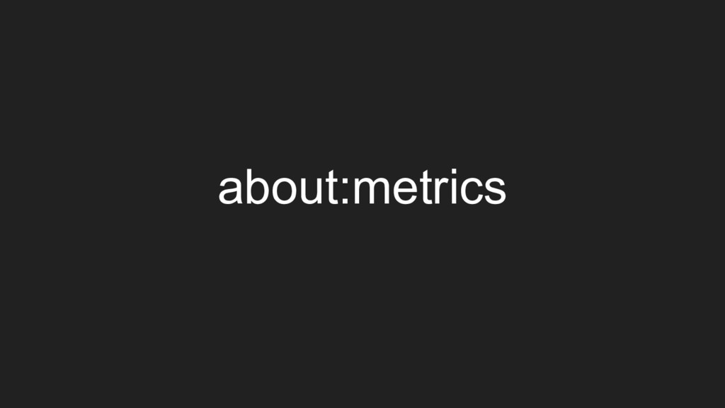 about:metrics