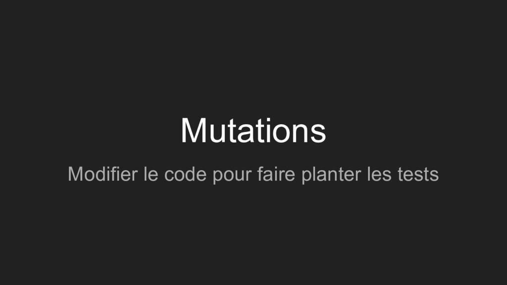 Mutations Modifier le code pour faire planter l...