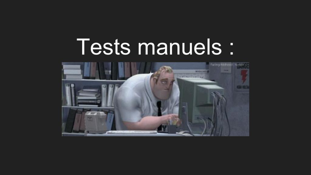 Tests manuels :