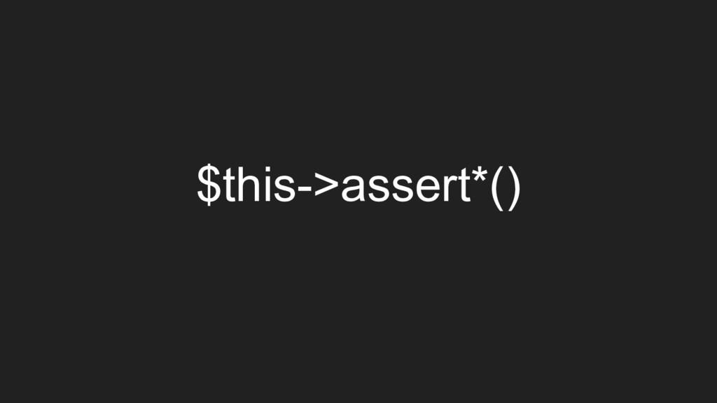 $this->assert*()