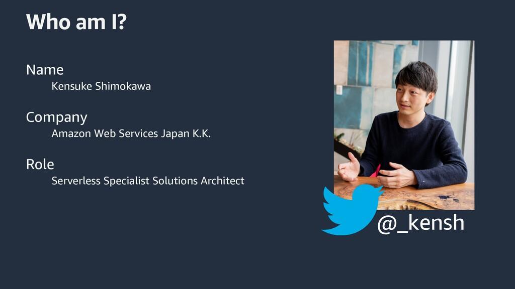 Who am I? Name Kensuke Shimokawa Company Amazon...