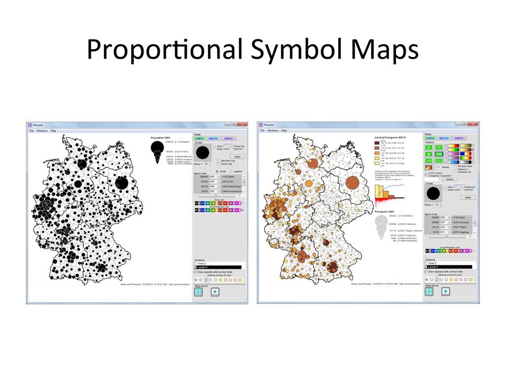 Propor&onal Symbol Maps