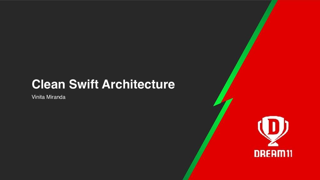 Vinita Miranda Clean Swift Architecture