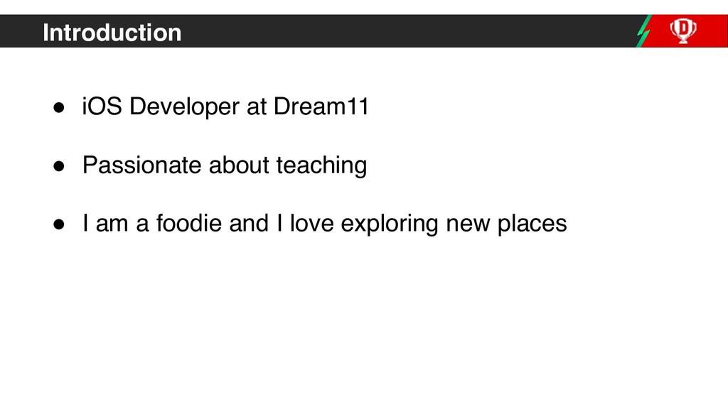 Introduction ! iOS Developer at Dream11 ! Passi...