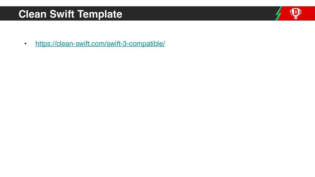 Clean Swift Template • https://clean-swift.com/...