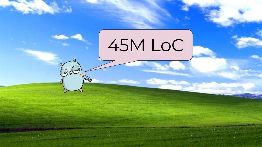 45M LoC