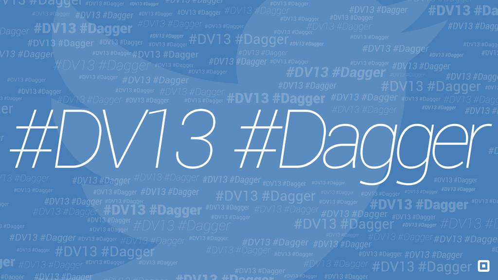 #DV13 #Dagger DV13 #Dagger #DV13 #Dagger #DV13 ...