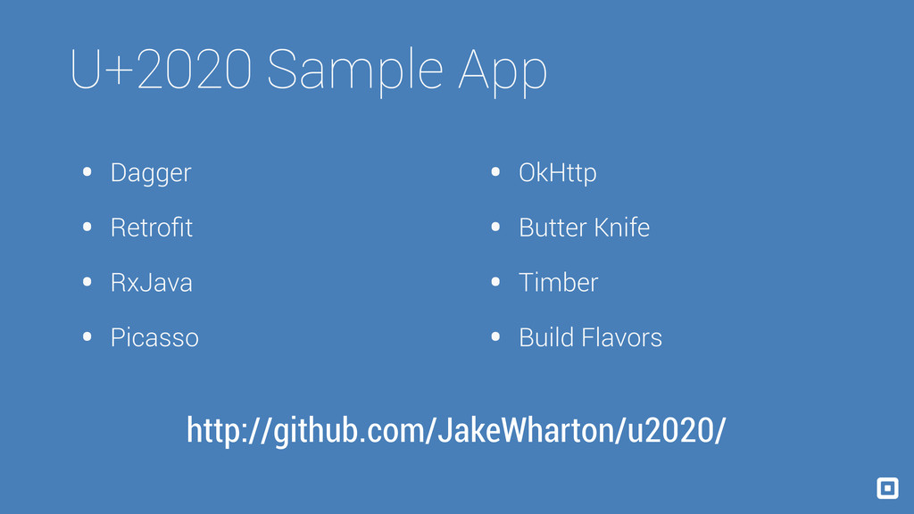U+2020 Sample App • Dagger • Retrofit • RxJava •...