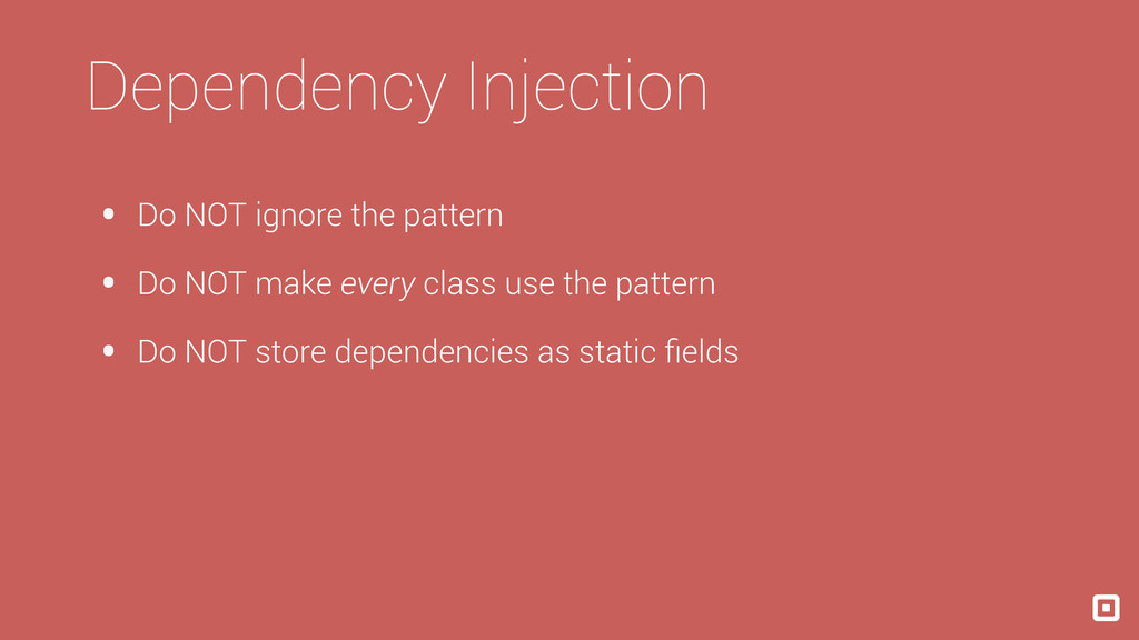 Dependency Injection • Do NOT ignore the patter...