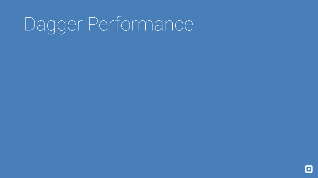 Dagger Performance